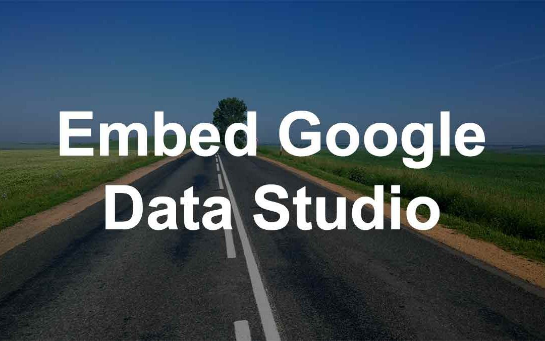 4 Steps – How to Embed Google Data Studio in iFrame
