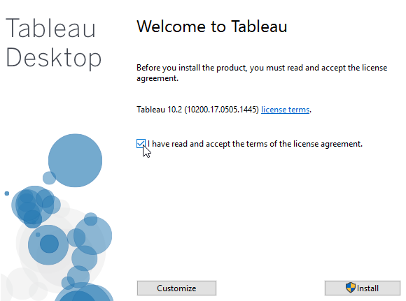 Install Tableau desktop agree to terms of the license agreement.