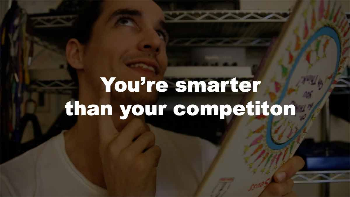 be smarter than your competition