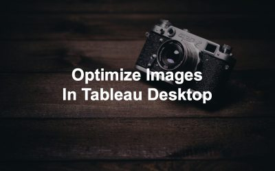 Learn how to optimize images in Tableau Desktop