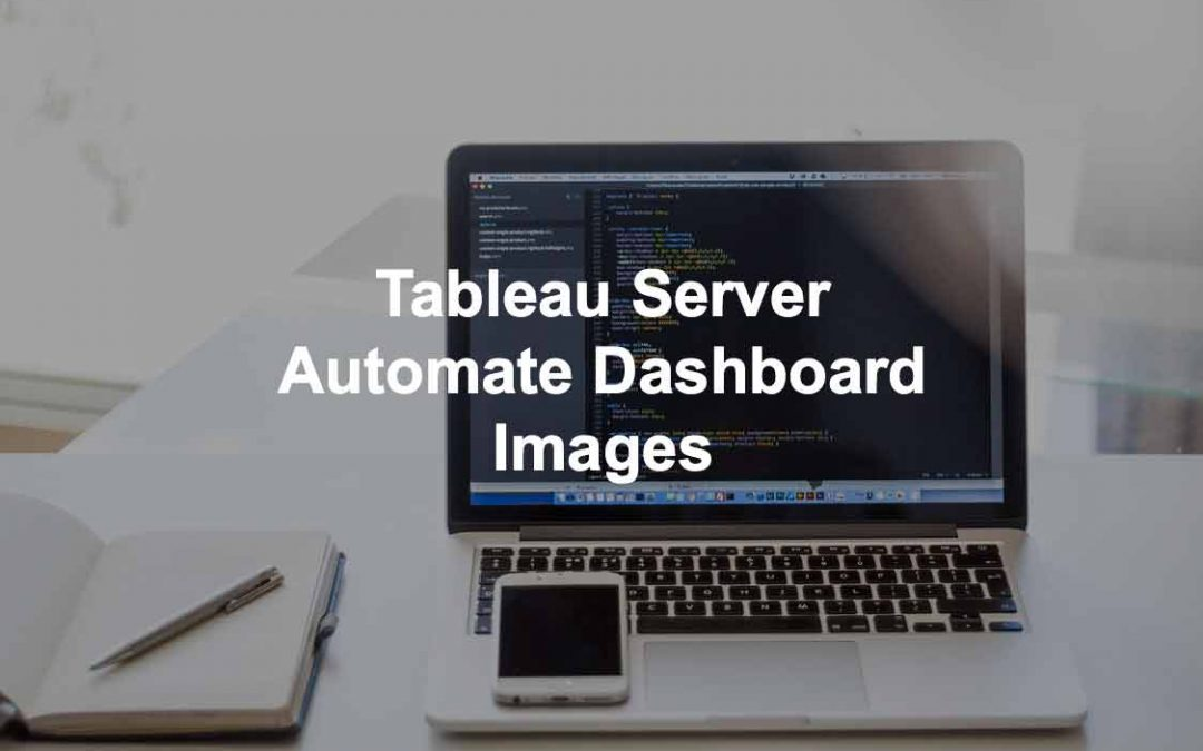 Tableau Server Automated Dashboard Image or Images